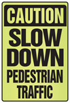 Fluorescent Alert Sign - Caution Slow Down Pedestrian Traffic, 18 in. H x 12 in. W
