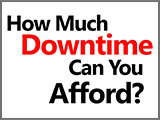 How Much Downtime Can You Afford